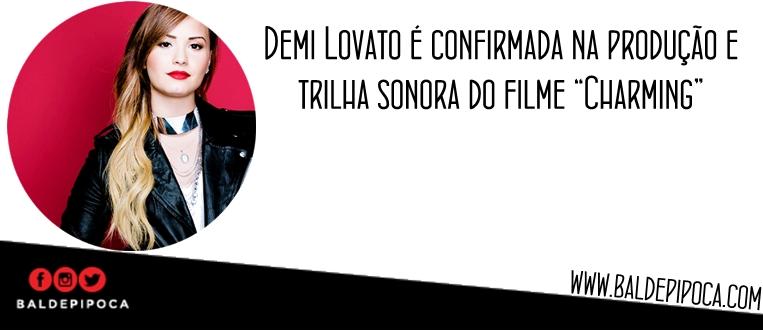 """Demi Lovato é confirmada na trilha sonora e produção da animação """"Charming"""""""