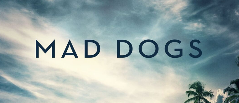 AMC e Claro video anunciam estreia de Mad Dogs!